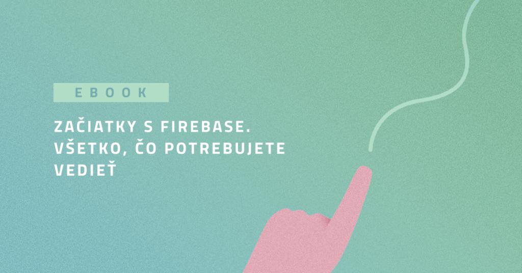 Ebook: Začiatky s Firebase