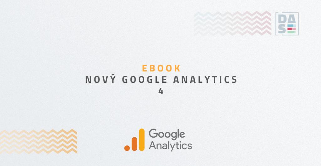 Ebook: Nový Google Analytics 4