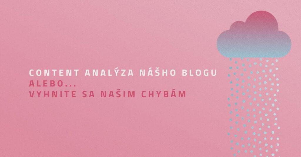 Content analýza nášho blogu. Alebo …vyhnite sa našim chybám