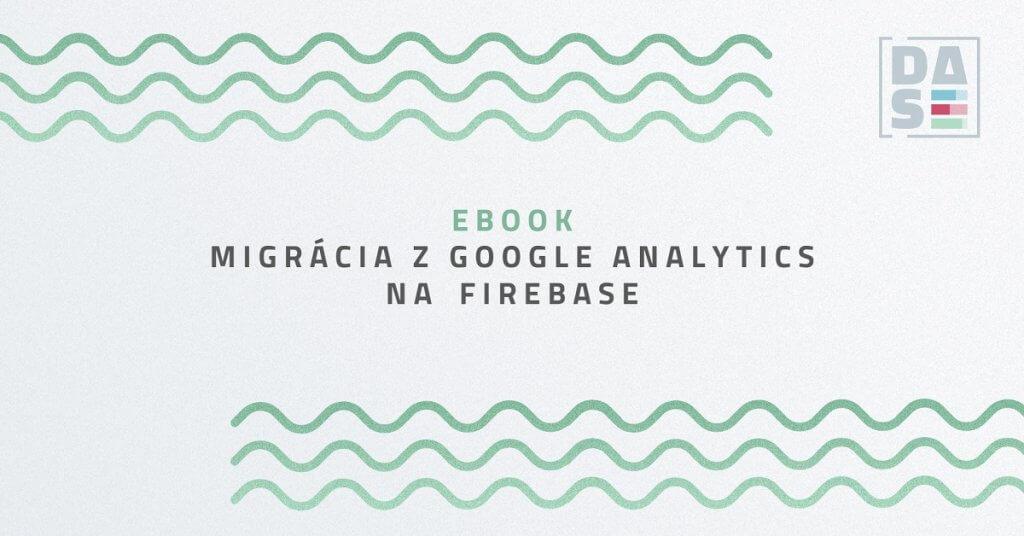 Migrácia z Google Analytics pre mobilné aplikácie na Firebase