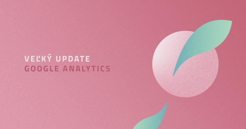 Veľký update Google Analytics!