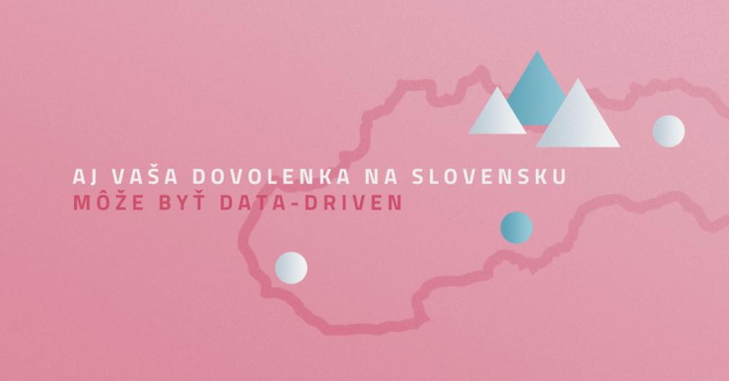 Aj vaša dovolenka na Slovensku môže byť data-driven