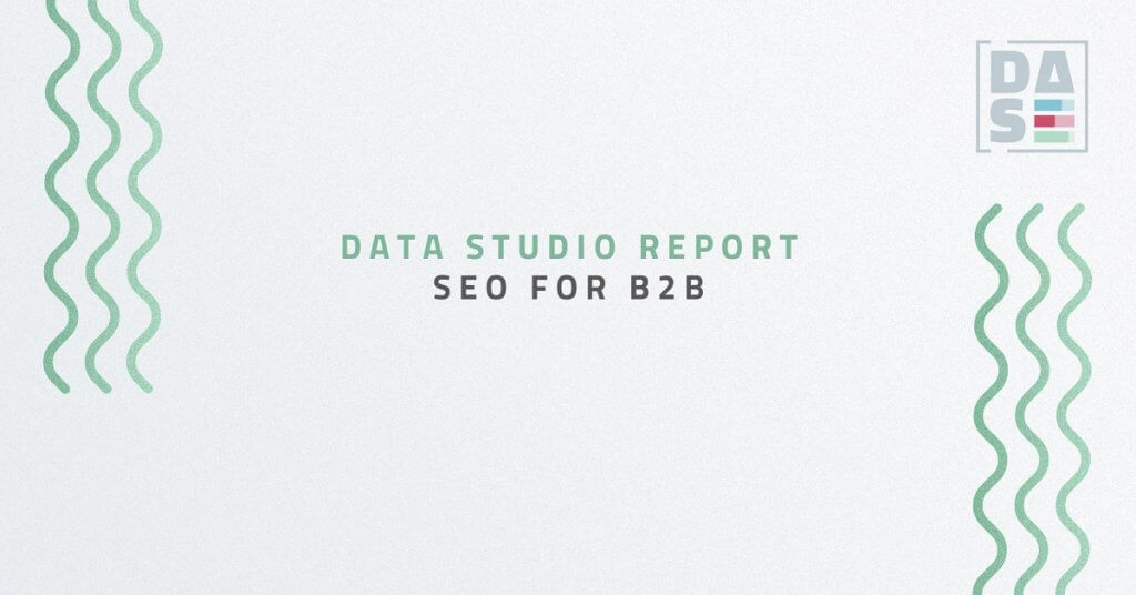 SEO Data Studio Report for B2B