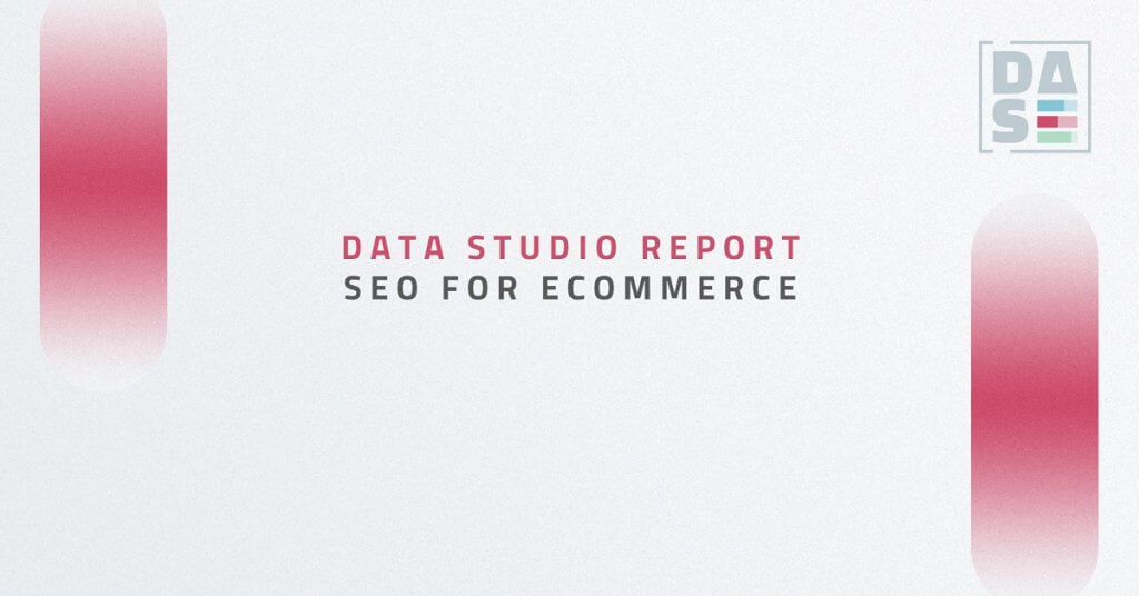 SEO Data Studio Report for Ecommerce